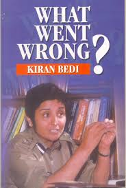 Kiran bedi what went wrong