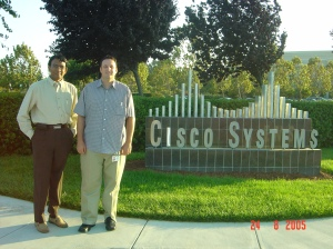 With a colleague on my first visit to San Jose in August 2005, soon after I joined Cisco Systems