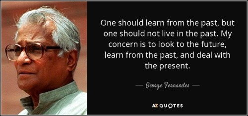 quote-one-should-learn-from-the-past-but-one-should-not-live-in-the-past-my-concern-is-to-george-fernandes-59-62-49